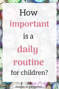 Pin image: Background of multi coloured clocks with text 'How important is a daily routine for children?'