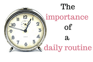 Clock next to text 'The importance of a daily routine