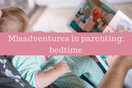 Misadventures in parenting_ bedtime