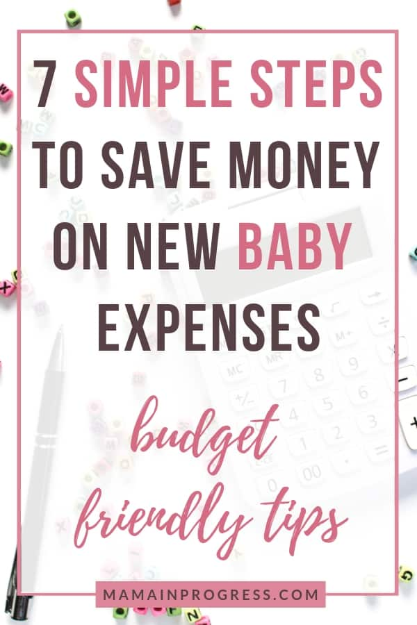 7 simple steps to save money on new baby expenses - budget friendly tips